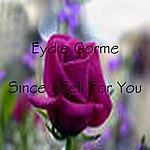 Eydie Gorme Since I Fell For You