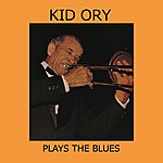 Kid Ory Plays The Blues