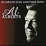 Al Alberts If I Never Sing Another Song