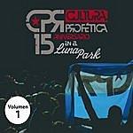 Cultura Profetica 15 Aniversario En El Luna Park (Volumen 1)