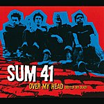 Sum 41 Over My Head (Better Off Dead) (Int'l 4 Trk)