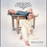 Paper Moon True Love