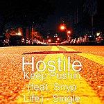 Hostile Keep Pushin (Feat. Snyp Life)