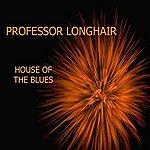 Professor Longhair House Of The Blues
