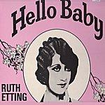 Ruth Etting Hello Baby