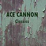 Ace Cannon Classics