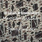 The 50 Guitars Of Tommy Garrett Mexican Leather And Spanish Lace