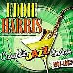 Eddie Harris Complete Jazz Sessions 1961-1962