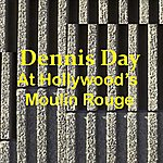 Dennis Day At Hollwood's Moulin Rouge