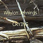 Waylon Jennings Crying