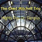 Chad Mitchell Trio Mighty Day On Campus