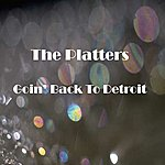 The Platters Goin' Back To Detroit