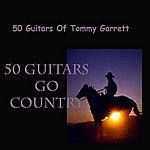 The 50 Guitars Of Tommy Garrett 50 Guitars Go Country