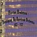 Fletcher Henderson Developing An American Orchestra 1923-1937