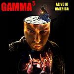 Gamma Alive In America