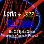 Cal Tjader Latin + Jazz = Cal Tjader