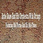 Artie Shaw & His Orchestra Artie Shaw & His Orchestra Featuring Mel Torme & The Mel-Tones