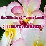 The 50 Guitars Of Tommy Garrett 50 Guitars Visit Hawaii