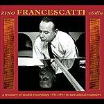 Zino Francescatti Zino Francescatti, Violin: A Treasury Of Studio Recordings 1931-1955