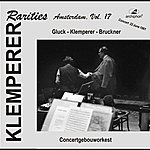 Otto Klemperer Klemperer Rarities: Amsterdam, Vol. 17 (1961)