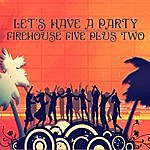Firehouse Five Plus Two Let's Have A Party