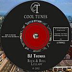 B.J. Thomas Bj Thomas - Rock & Roll Lullaby
