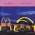 Wayne Horvitz Dinner At Eight
