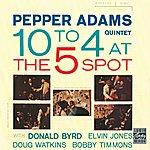Pepper Adams Quintet 10 To 4 At The 5-Spot