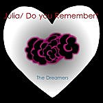 The Dreamers Julia/ Do You Remember