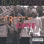 Blakk Tha Streetz Gone Talk