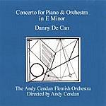 Danny De Can Concerto For Piano And Orchestra In E Minor