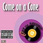 Off The Record Come On A Cone - Single