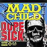 Mad Child Dope Sick