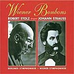 Robert Stolz Wiener Bonbons - Robert Stolz Dirigiert Johann Strauss