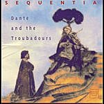 Sequentia Dante & Troubadours