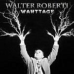 Walter Roberti Wahttage