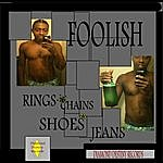 Foolish Rings, Chains, Shoes & Jeans