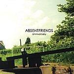 Absent Friends Anniversary