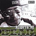 Bear Ready Fo' Me