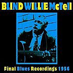 Blind Willie McTell Final Blues Recordings 1956
