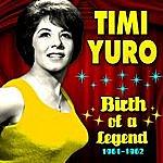 Timi Yuro Birth Of A Legend 1961-1962