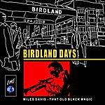 Miles Davis Birdland Days: That Old Black Magic