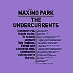 Maximo Park The Undercurrents