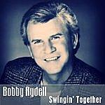 Bobby Rydell Swingin' Together