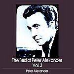 Peter Alexander The Best Of Peter Alexander, Vol. 3