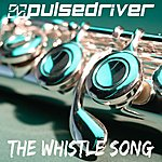 Pulsedriver The Whistle Song
