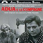 Piero Piccioni Adua E Le Compagne (Original Motion Picture Soundtrack In Full Stereophonic Sound From The Antonio Pietrangeli Movie)