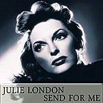 Julie London Send For Me