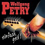Wolfgang Petry Einfach Geil!