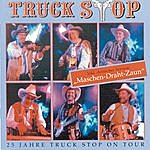 Truck Stop 25 Jahre Truck Stop On Tour